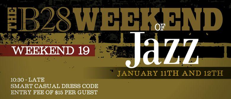 The B28 Weekend of Jazz | Weekend 19 |