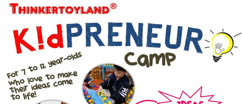 Thinkertoyland Kidpreneur Camp