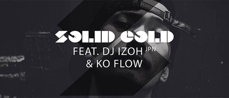 Solid Gold with KoFlow feat. DJ Izoh (JPN)