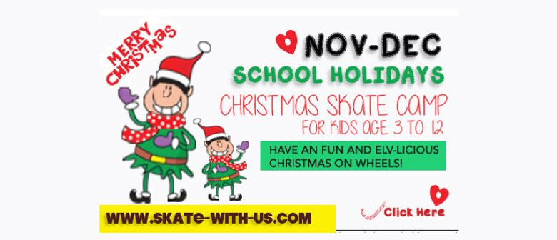 December Holidays -Christmas Skate Camp for Kids age 3 to 12