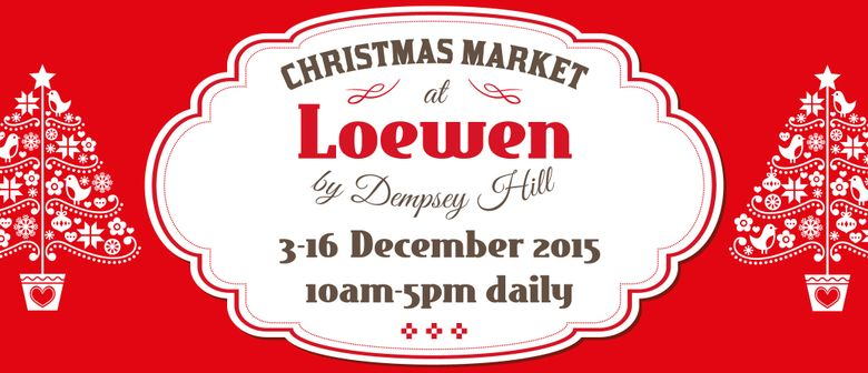 Christmas Market at Loewen by Dempsey Hill