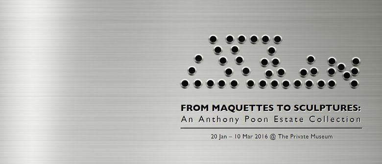 From Maquettes To Sculptures: Anthony Poon Estate Collection
