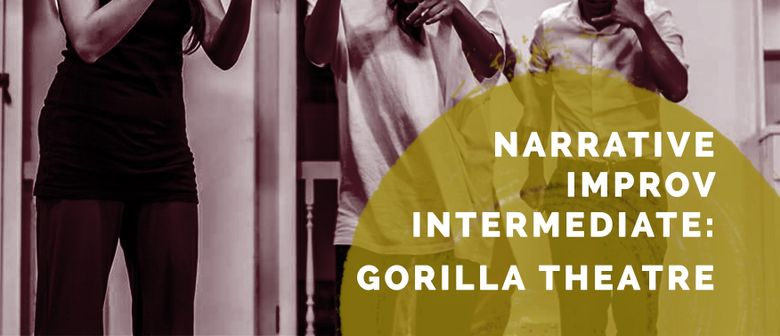 Narrative Improv - Intermediate - Gorilla Theatre