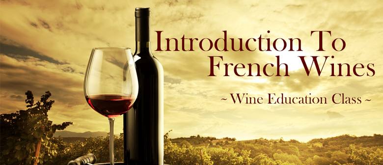 Introduction to French Wines Class