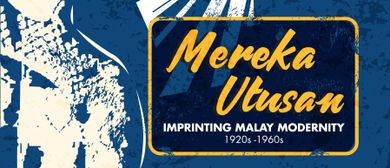 MerekaUtusan - Imprinting Malay Modernity Special Exhibition