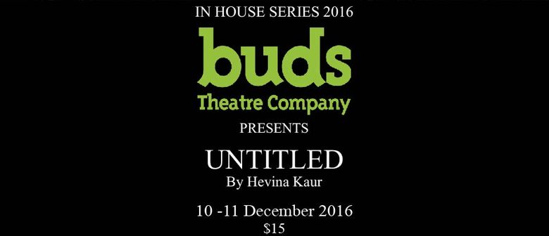 Buds Theatre In-House Series 4 - Untitled