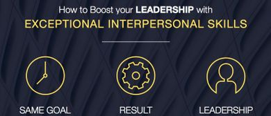 Boost Your Leadership With Exceptional Interpersonal Skills