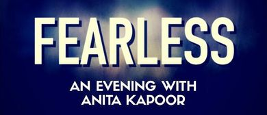 Fearless – An Evening With Anita Kapoor
