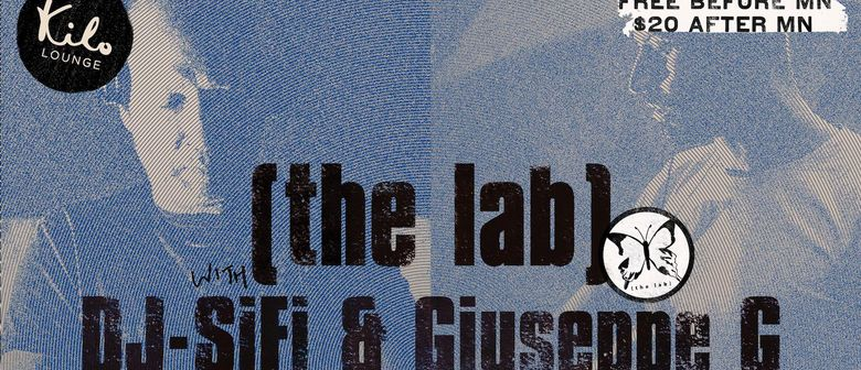 The Lab With Giuseppe G and DJ SiFi