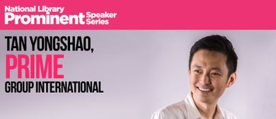 Prominent Speaker Series –  Tan Yongshao