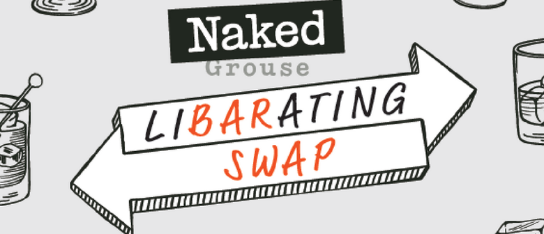 Naked Grouse Libarating Bar Swap