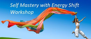Self Mastery With Energy Shift Workshop