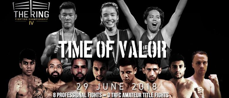 The Ring Fighting Championship IV – Time of Valor