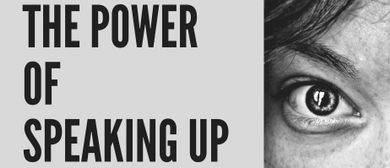 The Power of Speaking Up – A Talk By Speak Up Woman