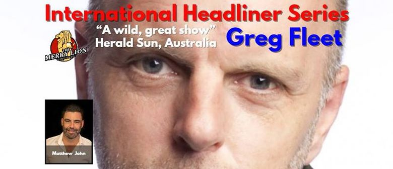 International Headliner Series – Greg Fleet