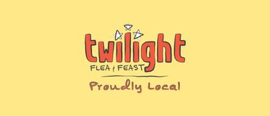 Twilight: Flea & Feast – Proudly Local