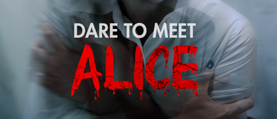 Dare To Meet Alice
