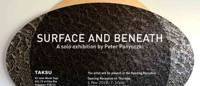 Surface and Beneath – A Solo Exhibition By Peter Panyoczki