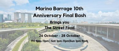 Marina Barrage 10th Anniversary Finale Bash: The Street Food