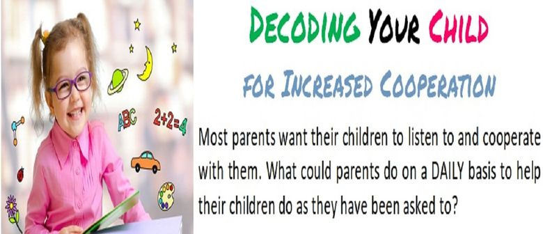 Decoding Your Child for Increased Cooperation