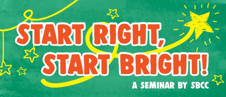 Start Right, Start Bright – A Seminar by SBCC