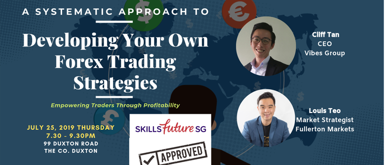 A Systematic Approach to Developing Your Own Forex Strategy