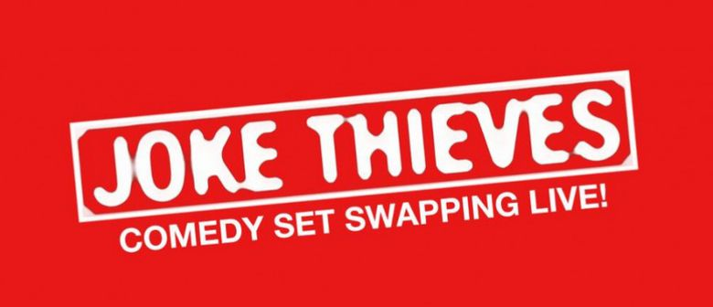 Joke Thieves – Comedy Set Swapping