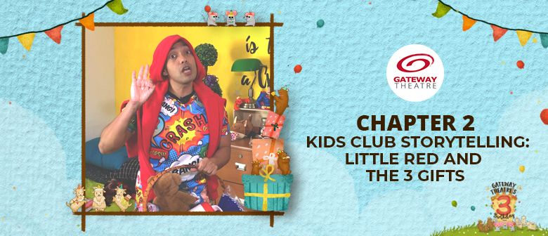 Chapter 2 - Kids Club Storytelling: Little Red & the 3 Gifts