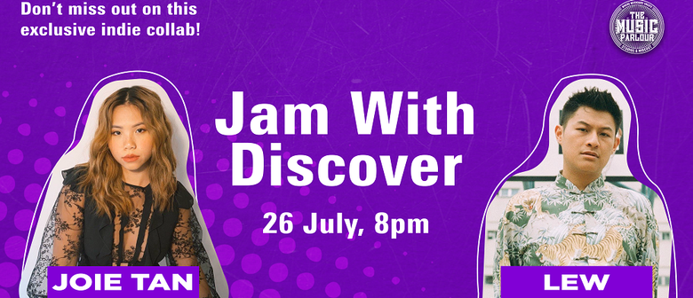 Jam with Discover featuring LEW and Joie Tan