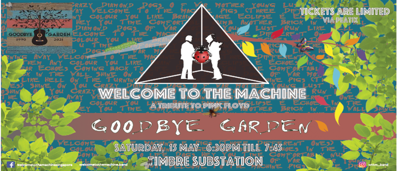 """Welcome To The Machine at """"Goodbye Garden"""""""